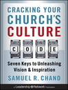 Cracking Your Church&#39;s Culture Code (eBook): Seven Keys to Unleashing Vision and Inspiration